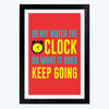 Do What It Does Keep Going Framed Poster