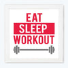 Eat Sleep Workout Motivational Glass Framed Posters & Artprints