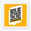 Rise up Motivational Glass Framed Posters & Artprints