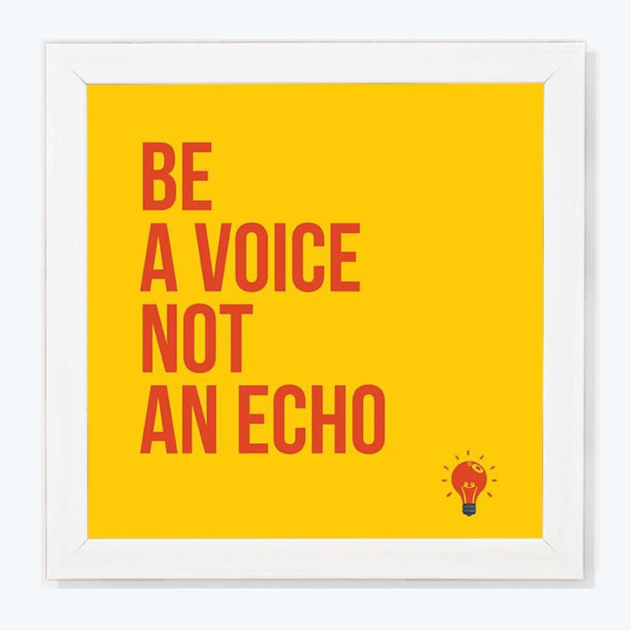 Be A Voice Not An Echo Framed Poster