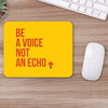 Buy Be A Voice Not An Echo Motivational Mouse Pads Online