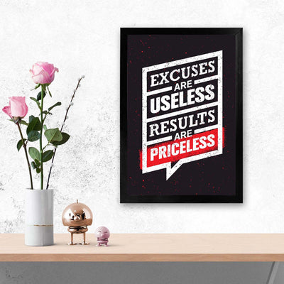 Excuses are Useless Motivational Glass Framed Posters & Artprints