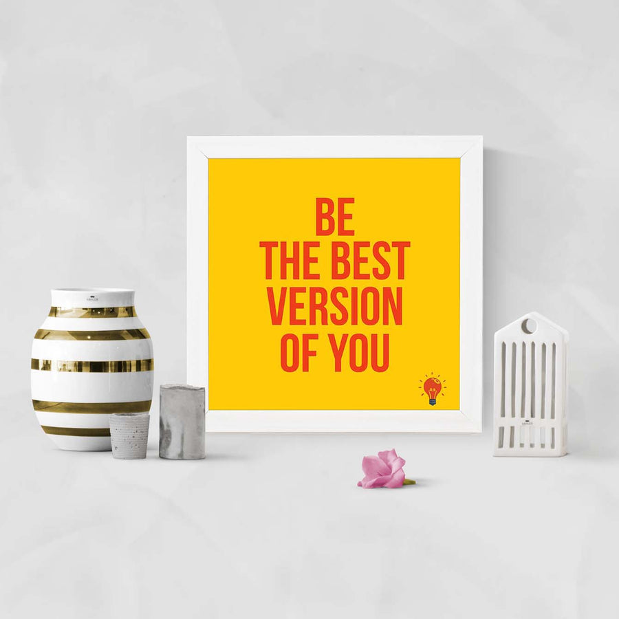 Be The Best Version Of You Framed Poster