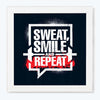 Sweat, smile and repeat Gym Glass Framed Posters & Artprints
