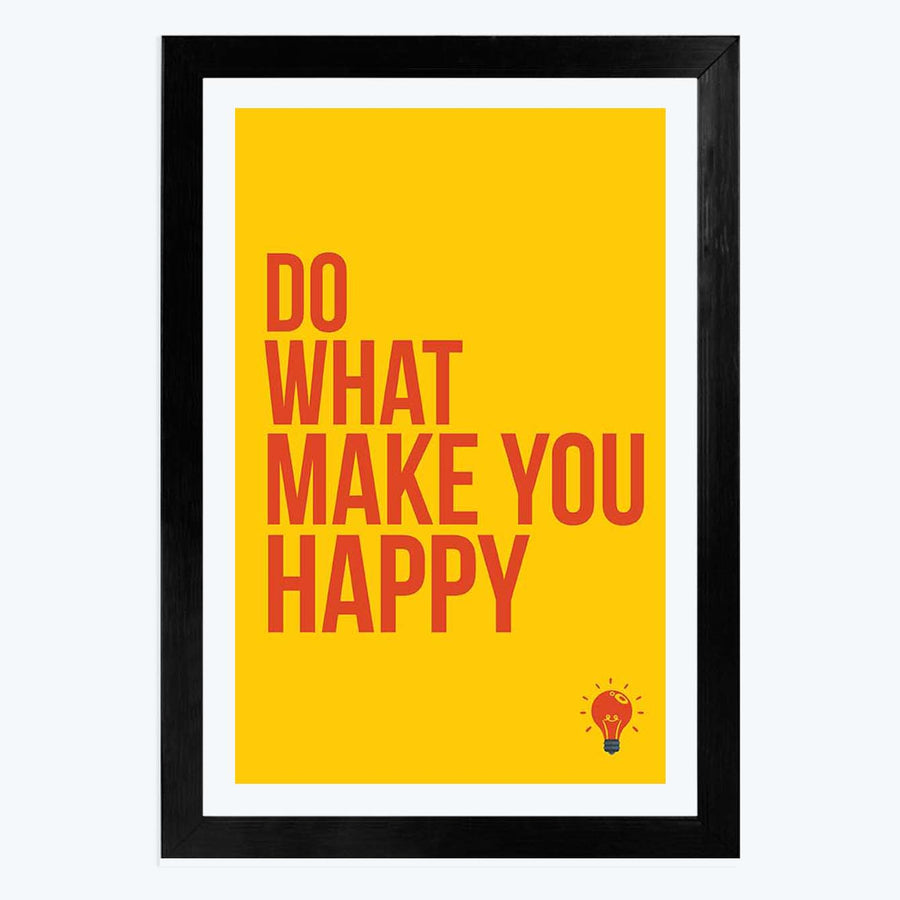 Do What Make You Happy Framed Poster