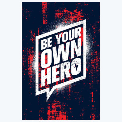 Be your own hero Motivational Posters