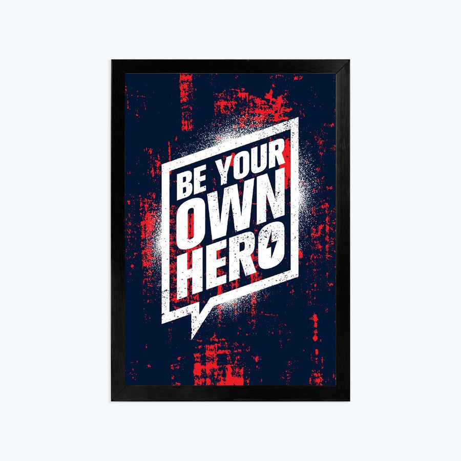 Be your own hero Motivational Glass Framed Posters & Artprints