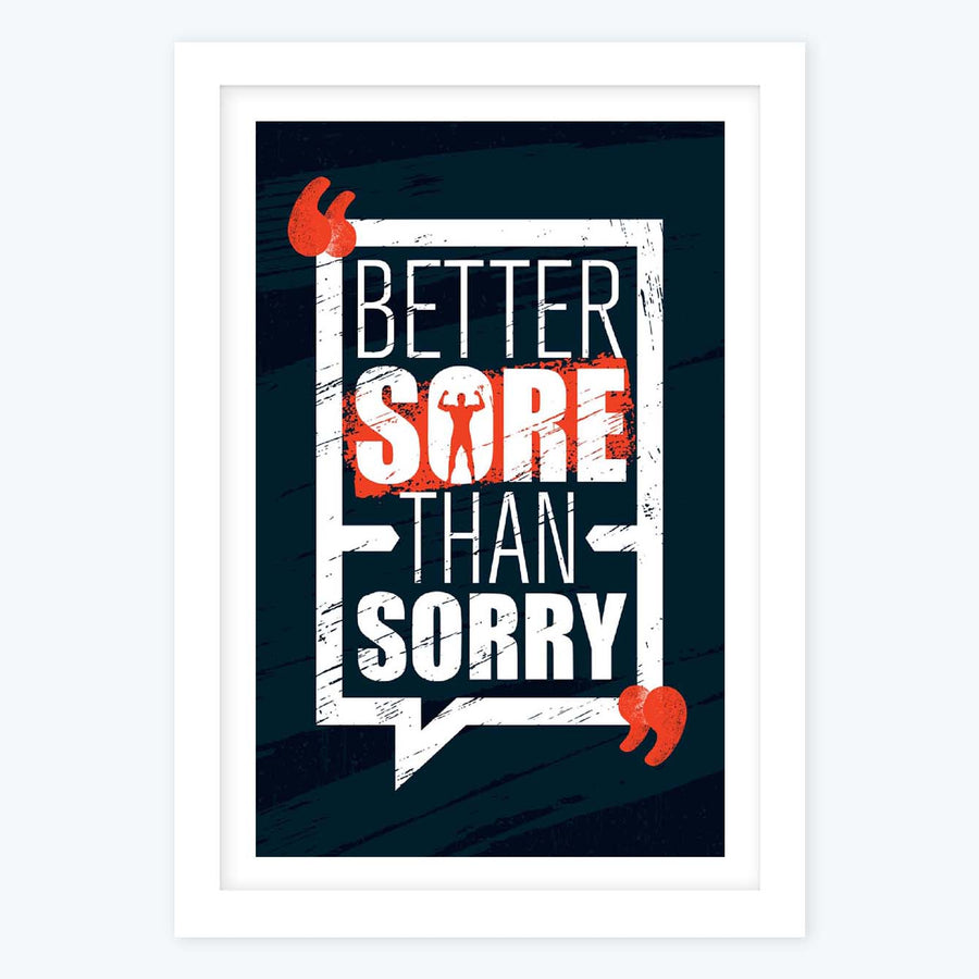Better sore than sorry Framed Poster