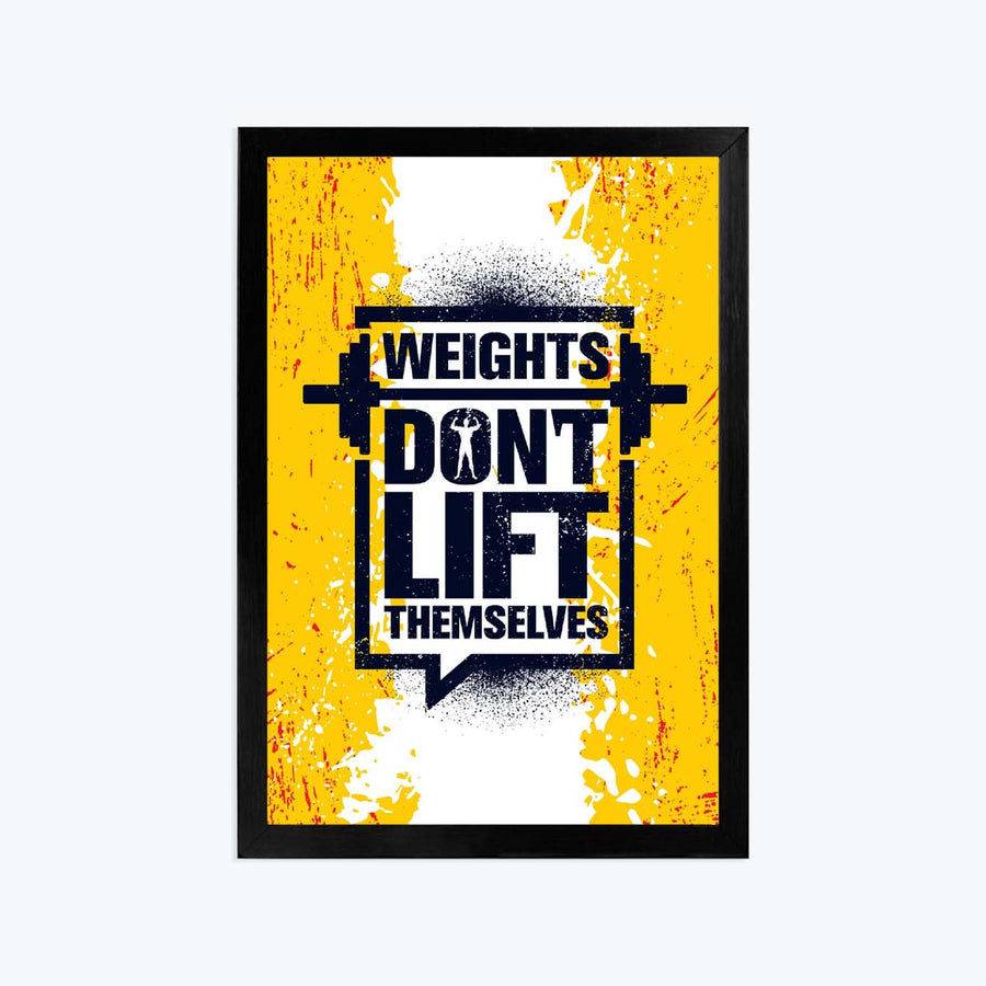 Weights don't life themselves Framed Poster