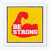 Be strong Gym Glass Framed Posters & Artprints