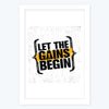 Let the gain began Framed Poster