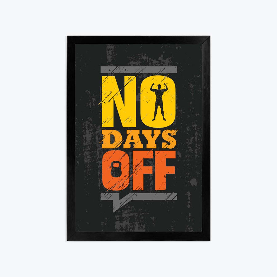 No days off Framed Poster