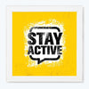 Stay active Gym Glass Framed Posters & Artprints