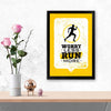 Worry less run more Gym Glass Framed Posters & Artprints
