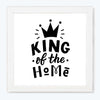 King of the home Typography Glass Framed Posters & Artprints