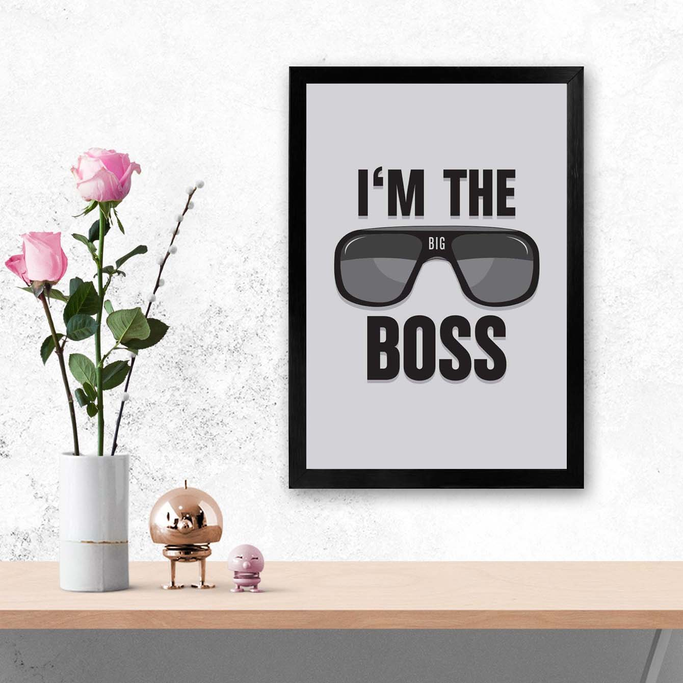 I'm the boss Framed Poster