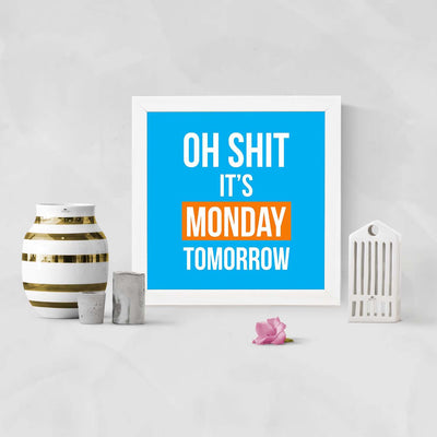 Oh Shit It's Monday Framed Poster