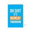 Oh Shit It's Monday Comic Greeting Card Online