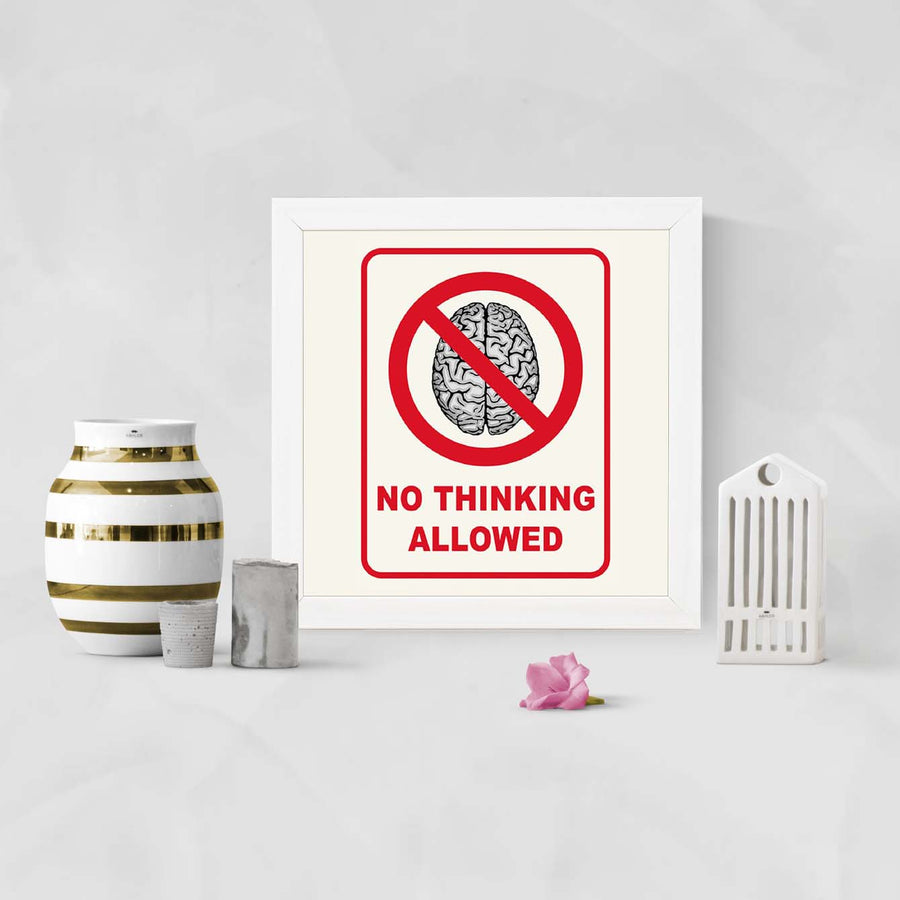 NO thinking allowed Framed Poster