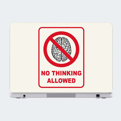 NO thinking allowed Humour Laptop Skin Online
