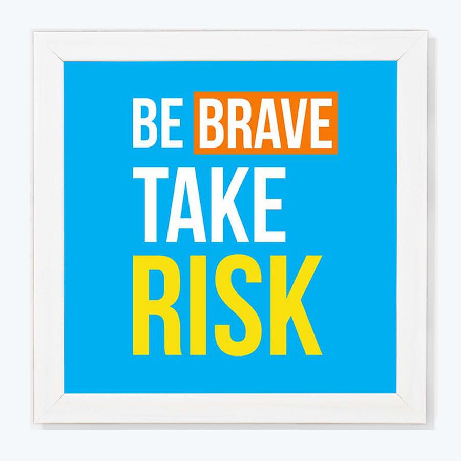 Be Brave Take Risk Framed Poster