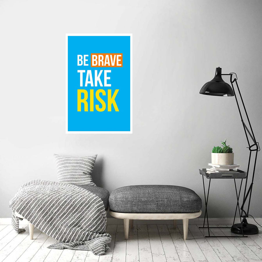 Be Brave Take Risk