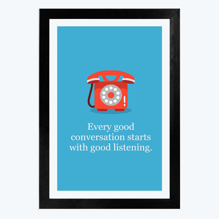 good conversion start to good listen Framed Poster