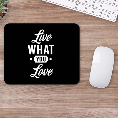 Buy Live What You Love Motivational Mouse Pads Online