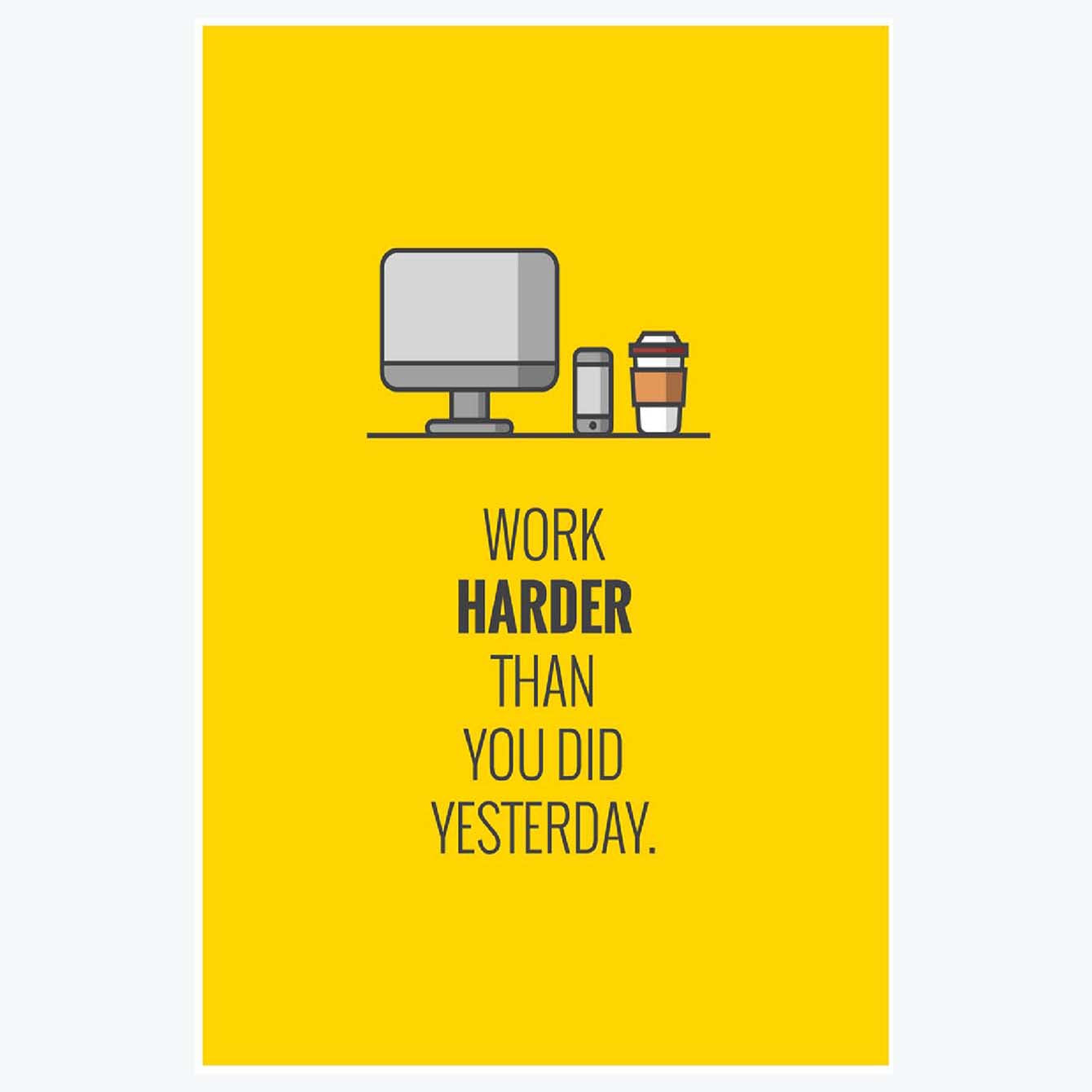 Work harder Motivational Posters