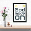 God mode on Humour Glass Framed Posters & Artprints
