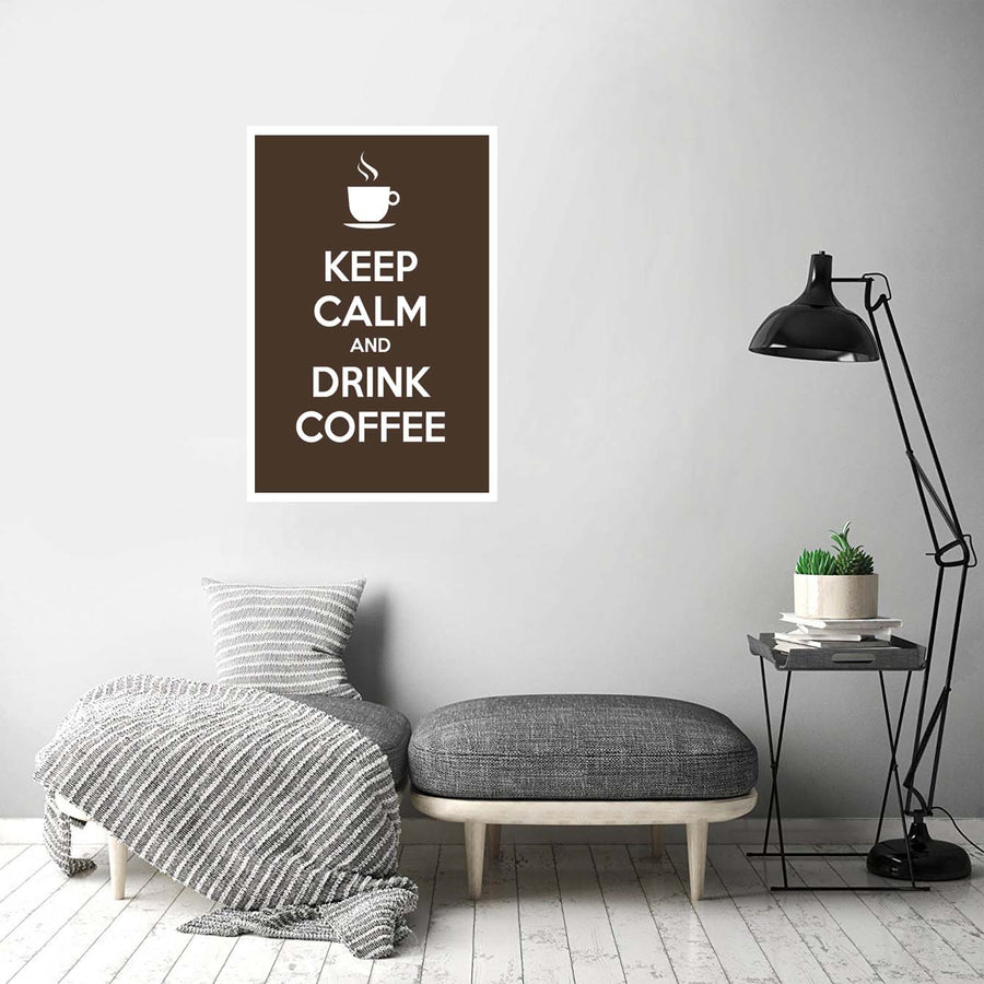 Keep calm and drink coffee Keep Calm Posters