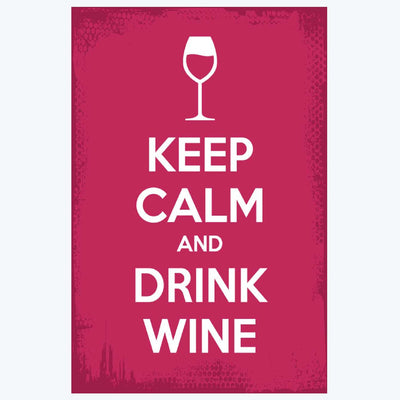Keep calm and drink wine Keep Calm Posters