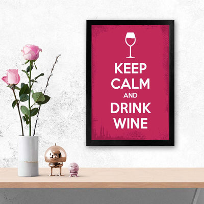 Keep calm and drink wine Keep Glass Framed Posters & Artprints
