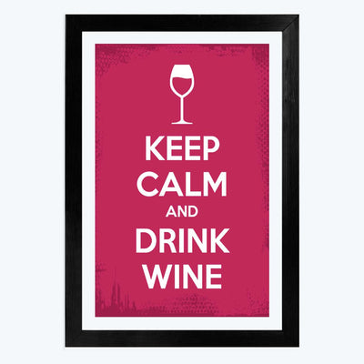 Keep calm and drink wine Framed Poster
