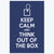 Keep calm and think out of box