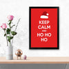 Keep calm and ho hi ho Keep Glass Framed Posters & Artprints