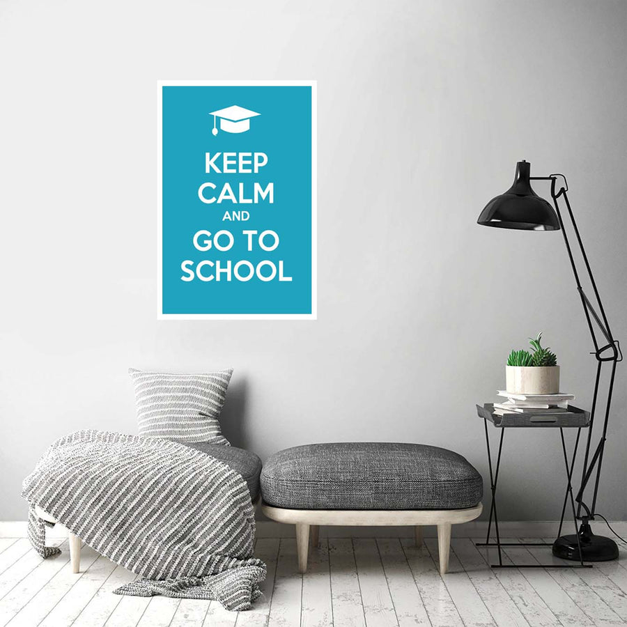 Keep calm and go ton school