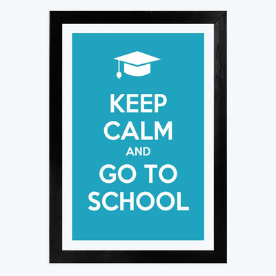 Keep calm and go ton school Framed Poster