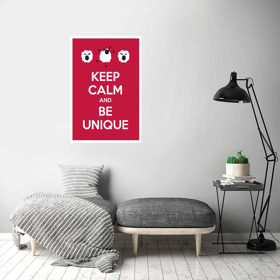 Keep calm and be a unique
