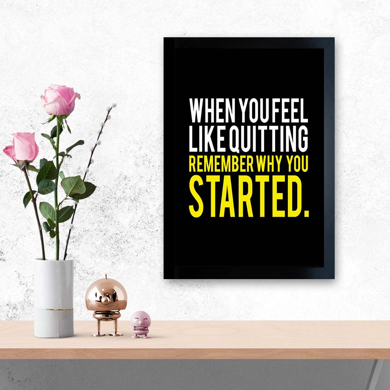 Remember Why You Started Framed Poster