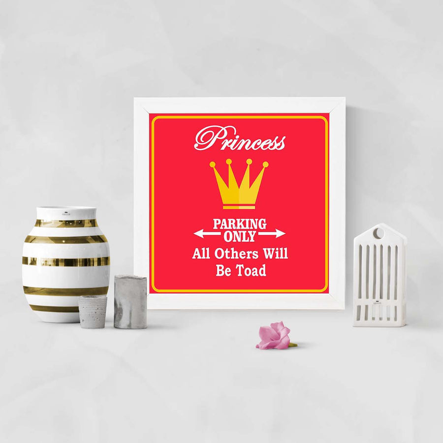 Princess Parking Only   Framed Poster