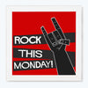 Rock this mondy Humour Glass Framed Posters & Artprints