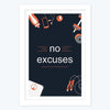 No Excuses Gym Framed Poster
