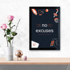 No Excuses Gym Gym Glass Framed Posters & Artprints
