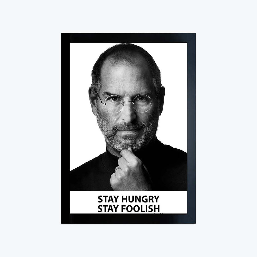 Steve Jobs- Stay Hungry Stay Foolish Framed Poster