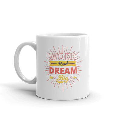 Work Hard Dream Big Motivational Coffee Mug