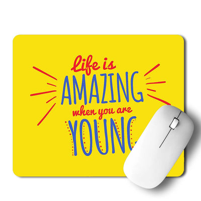 Life Is Amazing Mouse Pad