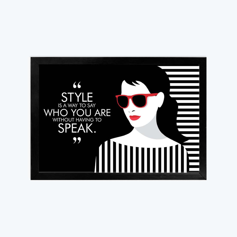Style you are speak Framed Poster
