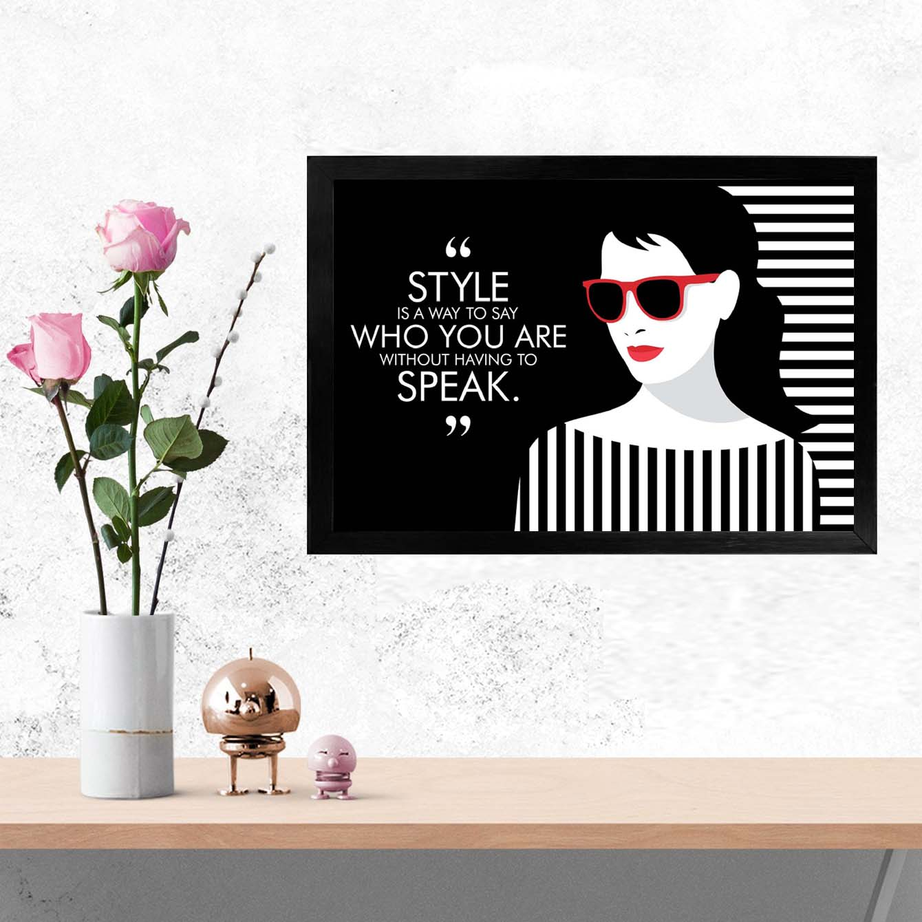 Style you are speak Pop Art Glass Framed Posters & Artprints
