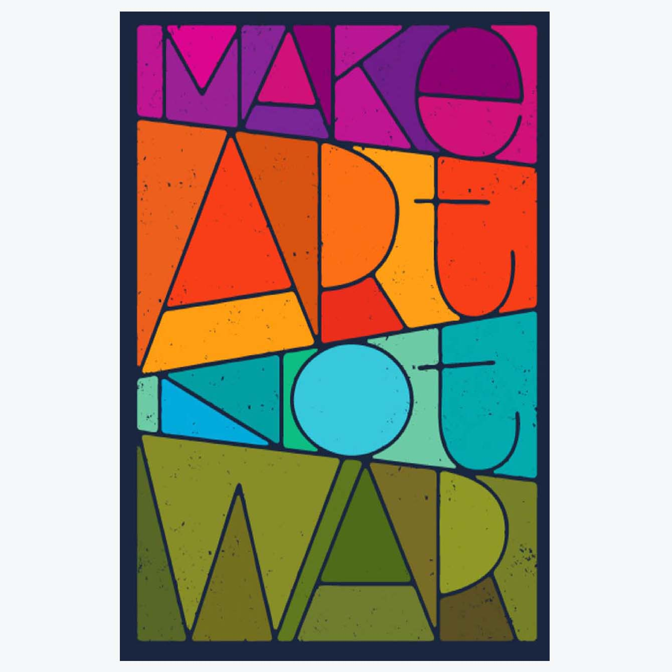 Make art not war Pop Art Posters